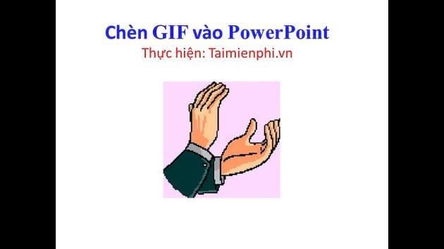 Cách chèn ảnh động GIF vào PowerPoint 4