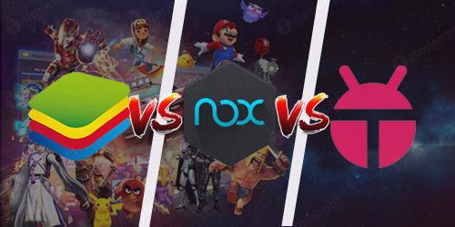 So sánh Bluestacks 3 so với Nox App Player và KOplayer