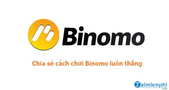 Cách chơi Binomo luôn thắng