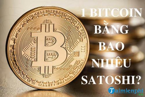 1 bitcoin bang bao nhieu satoshi