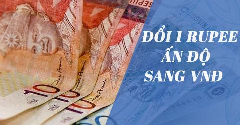 1 Rupee Ấn độ bằng bao nhiêu tiền Việt Nam VNĐ 0
