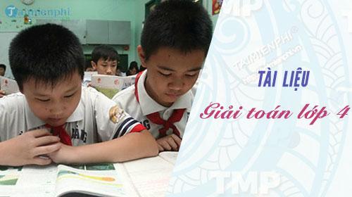 Giải Toán lớp 4, hướng dẫn giải bài tập Toán lớp 4