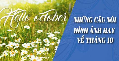 Chào tháng 10, những câu nói, hình ảnh hay về tháng 10
