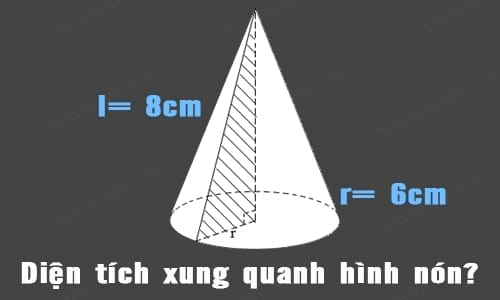 Cách tính thể tích hình nón, diện tích xung quanh và toàn phần hình nón, công thức tính