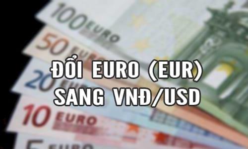 1 Euro bằng bao nhiêu tiền Việt Nam VND, USD 2