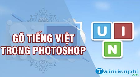 go tieng viet trong photoshop