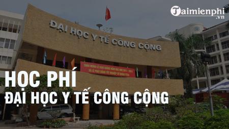 hoc phi dai hoc y te cong cong 2016 2017