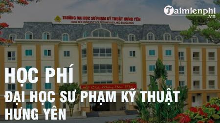 hoc phi truong dai hoc su pham ky thuat hung yen
