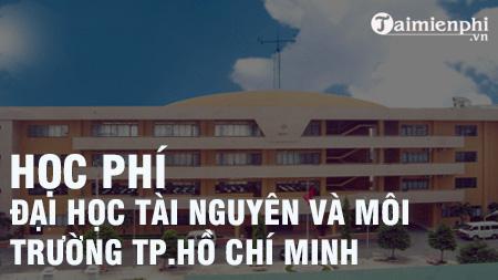 hoc phi truong dai hoc tai nguyen va moi truong tphcm