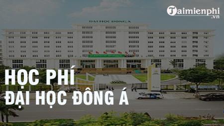 hoc phi dai hoc dong a