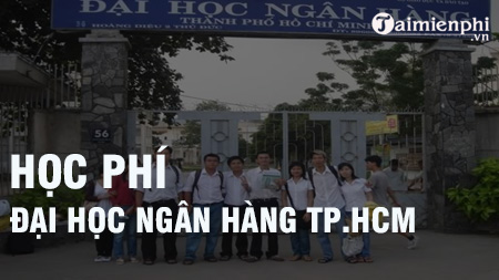 Học phí Đại học ngân hàng TP HCM 2020-2021
