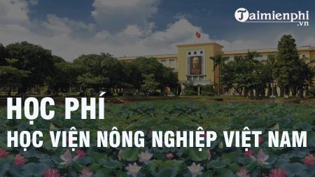 Học phí Học viện Nông nghiệp Việt Nam 2020-2021