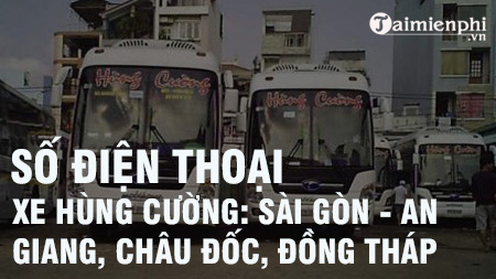 Số điện thoại xe Hùng Cường Sài Gòn - An Giang, Châu Đốc, Đồng Tháp