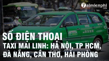 so dien thoai xe taxi mai linh ha noi tp ho chi minh da nang can tho hai phong