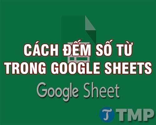 cach dem so tu tren google sheets