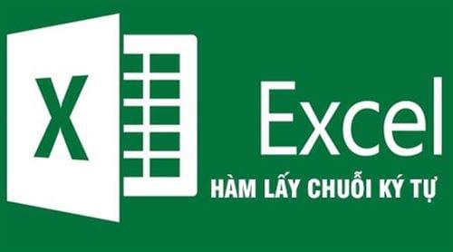 Hàm lấy chuỗi ký tự trong Excel là hàm nào?