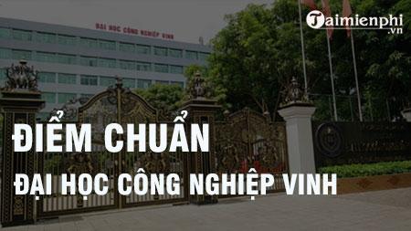 diem chuan dai hoc cong nghiep vinh