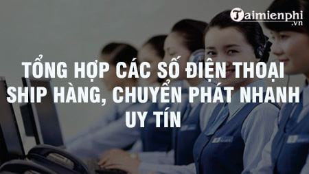 tong hop cac so dien thoai ship hang chuyen phat nhanh uy tin