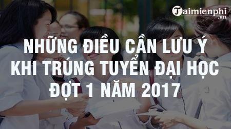 nhung dieu can luu y khi trung tuyen dai hoc dot 1 nam 2017