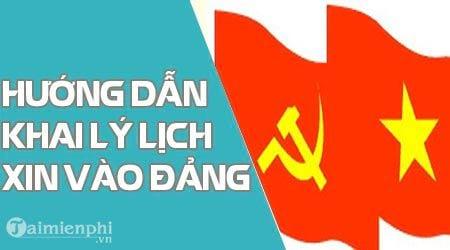 huong dan khai ly lich doi voi nguoi xin vao dang cong san