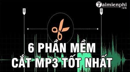 6 phan mem cat nhac mp3