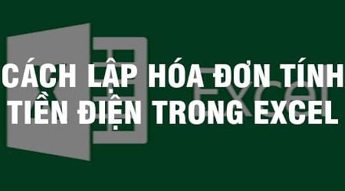 cach lap hoa don tinh tien dien trong excel