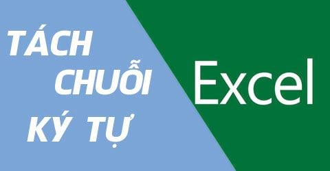 cach tach chuoi trong excel