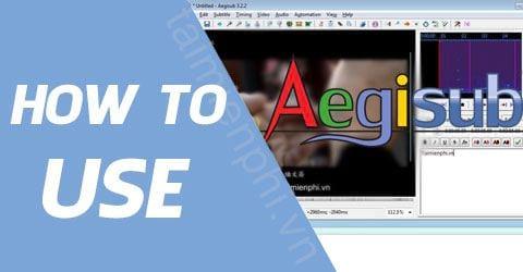 Cách sử dụng Aegisub