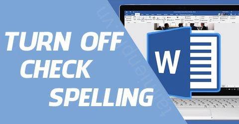 Cách tắt check spelling trong Word 0