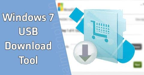 Download Windows 7 USB Download Tool để cài Win và tạo USB boot