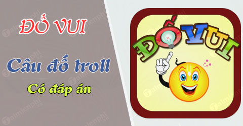 cau do troll co dap an