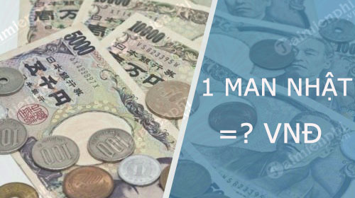 1 man Nhật bằng bao nhiêu tiền Việt Nam