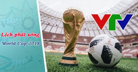 lich phat song world cup 2018 cua vtv