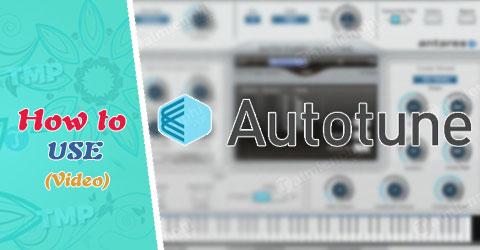 Video hướng dẫn sử dụng Auto Tune