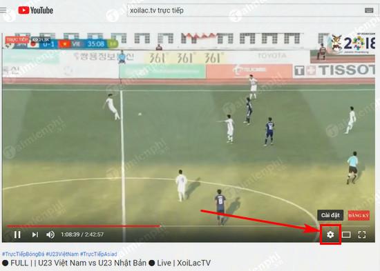 how to watch full hd 720p 1080p youtube kenh xoilac tv 3