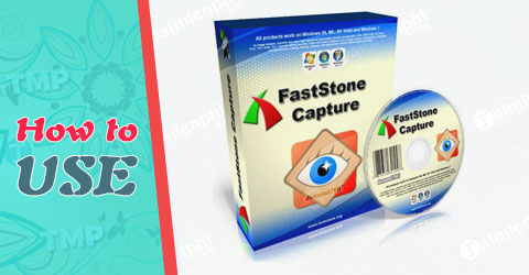 cach su dung faststone capture