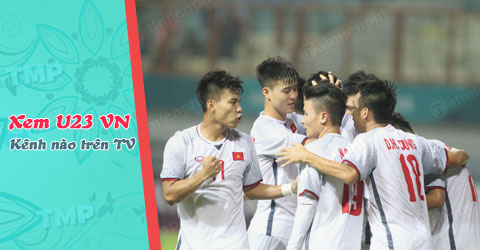 Watch U23 Vietnam on which channel of the TV