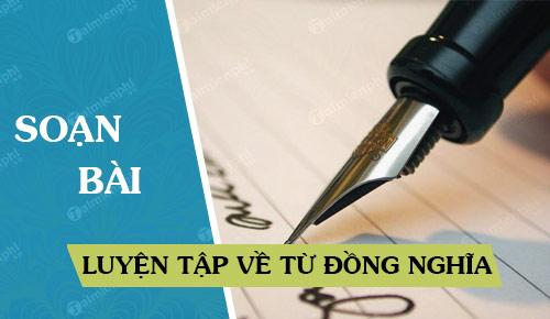 soan bai luyen tap ve tu dong nghia