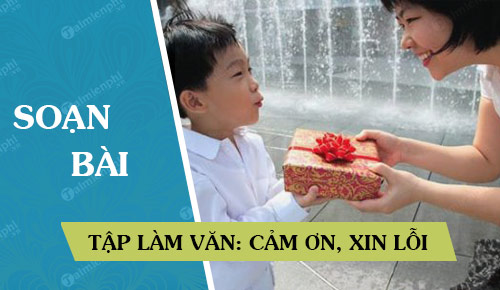 Soan bai Tap lam van: Cam on xin loi