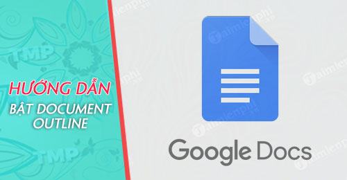cach bat document outline muc luc ben trai google docs