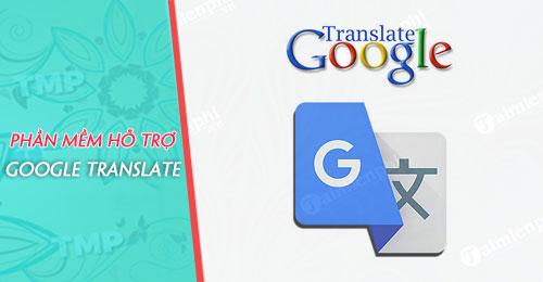 google translate ho tro nhung thiet bi nao cai nhu the nao