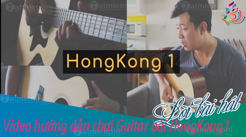 video huong dan choi guitar bai hongkong1