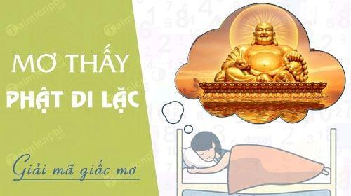 [TaiMienPhi.Vn] Nằm mơ thấy Phật Di Lặc đánh lô đề con gì? là điềm báo gì?
