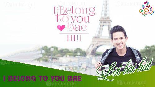loi bai hat i belong to you bae