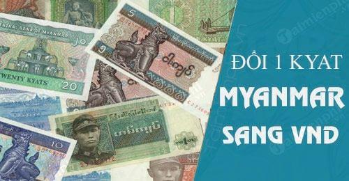 1 kyat myanmar bang bao nhieu tien viet