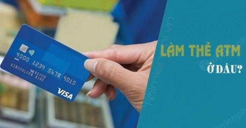 lam the atm vietcombank agribank techcombank bidv o dau can thu tuc gi