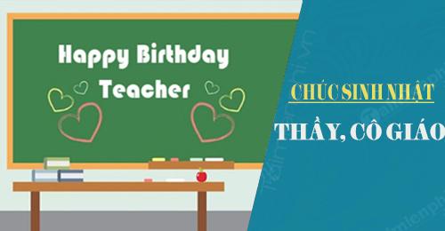 Lời chúc sinh nhật thầy, cô giáo