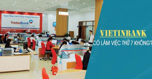 vietinbank co lam viec thu 7 cn khong