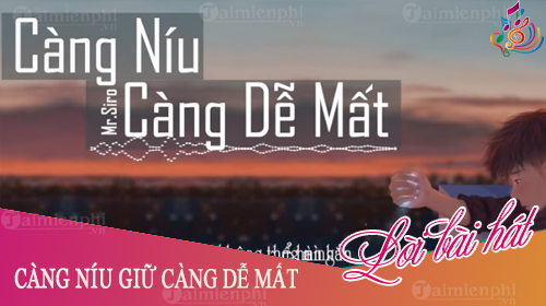 loi bai hat cang niu giu cang de mat