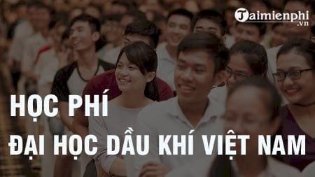 hoc phi dai hoc dau khi viet nam 2016 2017